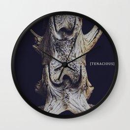 Tenacious. Wall Clock
