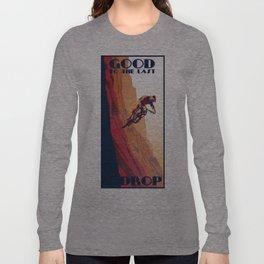 retro mountain bike poster: good to the last drop Long Sleeve T-shirt
