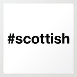 SCOTTISH Hashtag Art Print