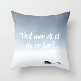 Veit mor di at du er her? Throw Pillow