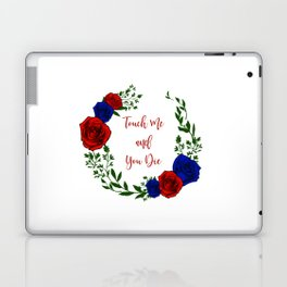 Touch Me and You Die Laptop & iPad Skin