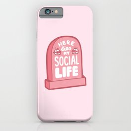 Here Lies My Social Life in Pink iPhone Case