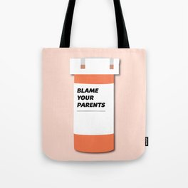 Blame Your Parents Tote Bag