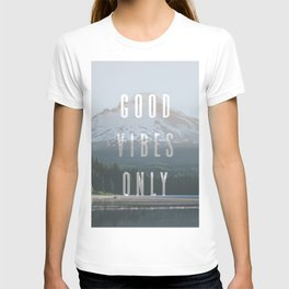 Good Vibes Only - Mt. Hood T-shirt