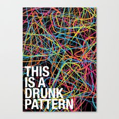 This is a Drunk Pattern Canvas Print