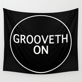 Grooveth On Wall Tapestry
