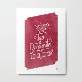 Tea or Dynamite? (red) Metal Print