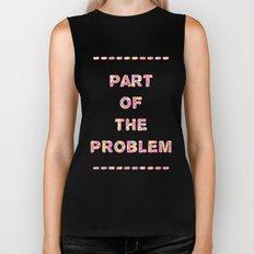 You're Part of The Problem Biker Tank