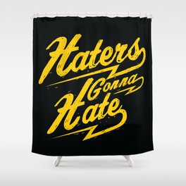 Haters Gonna Hate Social Media Shower Curtain