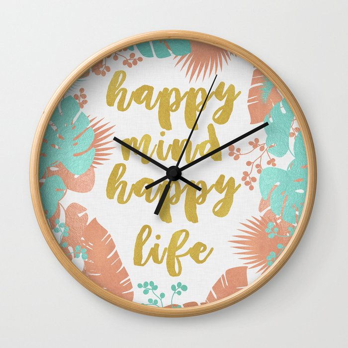 Happy Mind Happy Life Wall Clock