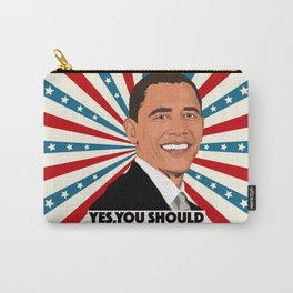 Obama, yes you should! Carry-All Pouch