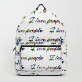 Simple Words To Live By - I Love People Backpack