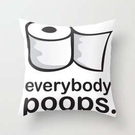 Everybody Poops Throw Pillow