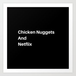Chicken Nuggets and Chill? Art Print