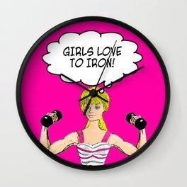 Girls Love To Iron! Funny Fitness Pop Art! Wall Clock