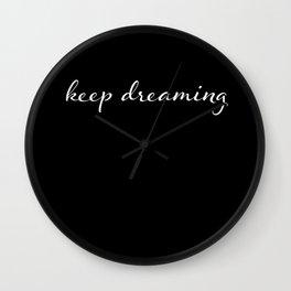 KEEP DREAMING black Wall Clock