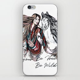 Be wild, be free, follow your dream iPhone Skin