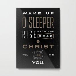 Wake Up O Sleeper Ephesians Bible Verse Typography Metal Print