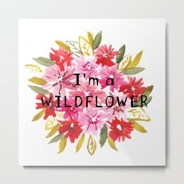 I'm a wildflower Metal Print