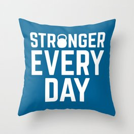 Stronger Every Day Gym Quote Throw Pillow