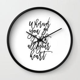 INSPIRATIONAL QUOTE ART Wherever you go go with all your heart Travel Poster Travel Gifts Adventure Wall Clock