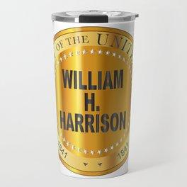 William H. Harrison Gold Metal Stamp Travel Mug