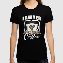 Lawyer Fueled By Coffee T-shirt