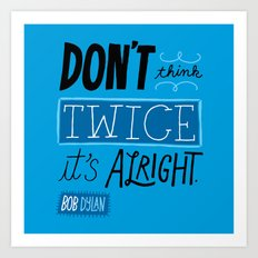 It's Alright. Art Print