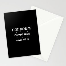 not yours Stationery Cards