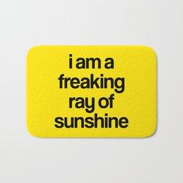 i am a freaking ray of sunshine Bath Mat