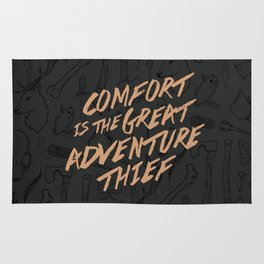 Comfort is the Great Adventure Thief Rug