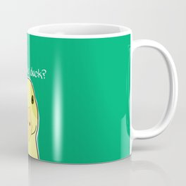 What the Duck? You Quack Me Up. Coffee Mug