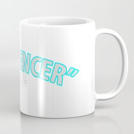 INFLUENCER Coffee Mug