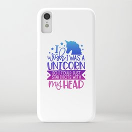I Wish I Was A Unicorn So I Could Stab Idiots With My Head iPhone Case