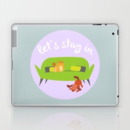 Let's Stay In Laptop & iPad Skin