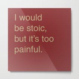 Stoic Metal Print