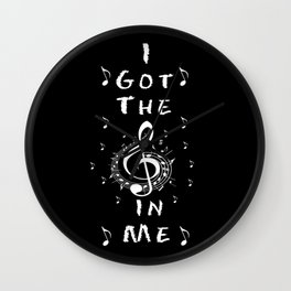 I Got The Music In Me Wall Clock