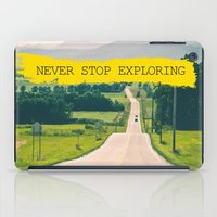 never stop exploring iPad Cases featuring Never stop exploring by Ale Ibanez