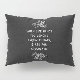 When Life Hands You Lemons BW Pillow Sham