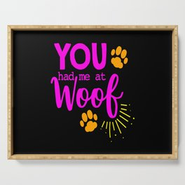 Woof Bark Dog Dog Lovers Dog Owners Dog Mom Puppy Serving Tray