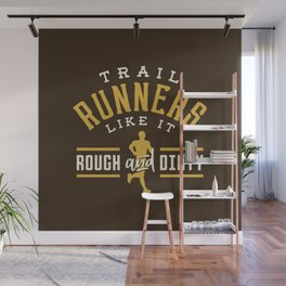 Trail Runners Like It Rough And Dirty Wall Mural