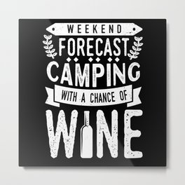 Camping Forecast With A Chance Of Wine Metal Print