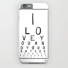I love you and you dont see it Slim Case iPhone 6s