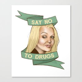 Lindsay says: Don't Do Drugs Canvas Print