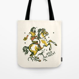 """""""Wild As Heck"""" A Cowgirl & Her Horse Tote Bag"""