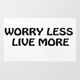 Worry Less Live More in Black Rug