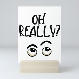 Cute Oh Really Funny Raised Eyebrows graphic Mini Art Print
