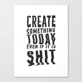 Create Something Today #1 Canvas Print
