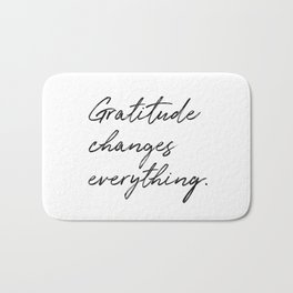 Gratitude Changes Everything Bath Mat