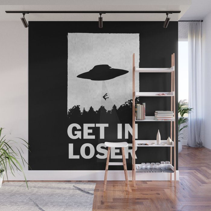 Get In Loser Wall Mural
